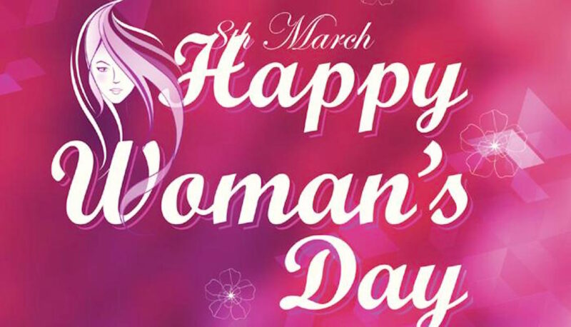 Happy Woman's Day Today, 8 March